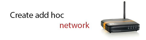 How to Make Ad Hoc/Wireless(Hotspot) Network for Windows 8&7
